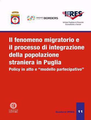 IPRES_quaderni_11 - Il fenomeno migratorio e il processo di integrazione della popolazione straniera in Puglia