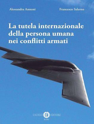 Immagine di La tutela internazionale della persona umana nei conflitti armati
