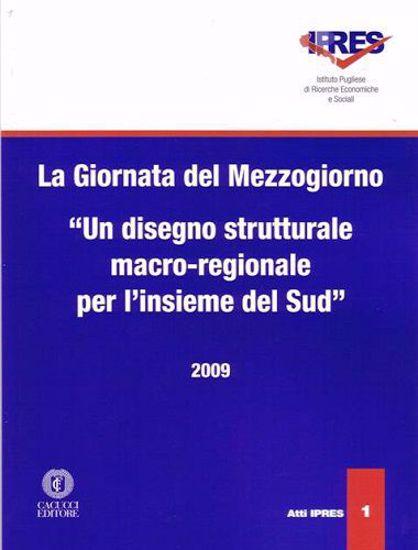 """Immagine di 01 - La Giornata del Mezzogiorno """"Un disegno strutturale macro-regionale per l'insieme del Sud"""""""