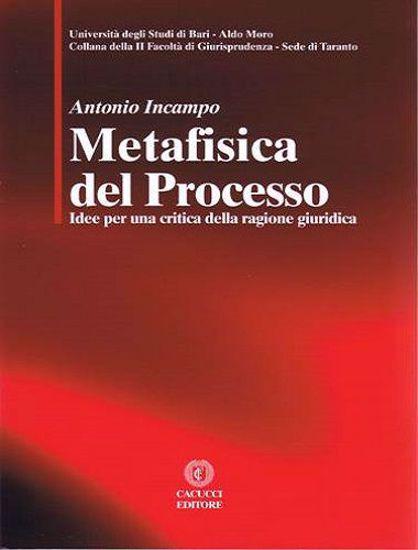 Immagine di 01 - Metafisica del processo. Idee per una critica della regione giuridica.