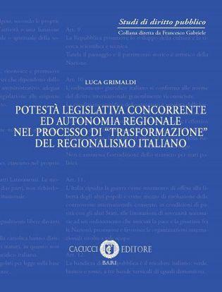 """Immagine di 01 - Potestà  legislativa concorrente ed  autonomia regionale nel  processo di """"trasformazione"""" del regionalismo italiano"""