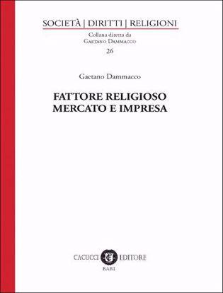 Immagine di 26 - Fattore religioso, mercato e impresa