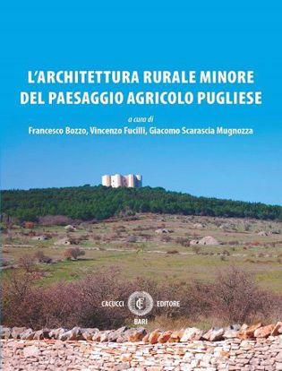 Immagine di L'architettura rurale minore del paesaggio agricolo pugliese