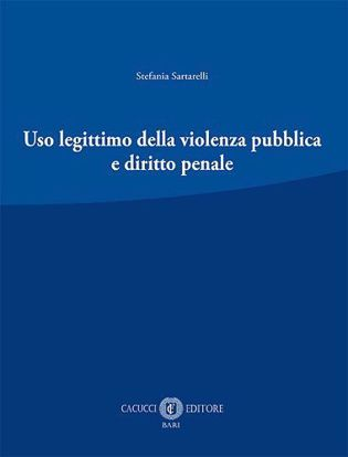 Immagine di Uso legittimo della violenza pubblica e diritto penale