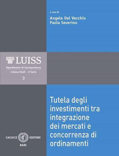 Immagine di 03 - Tutela degli investimenti tra integrazione dei mercati e concorrenza di ordinamenti