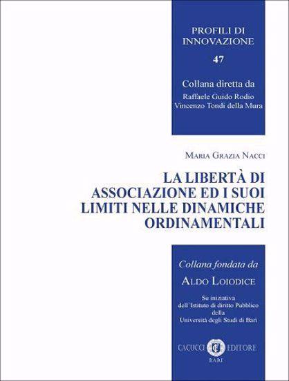 Immagine di 47 - La libertà di associazione ed i suoi limiti nelle dinamiche ordinamentali