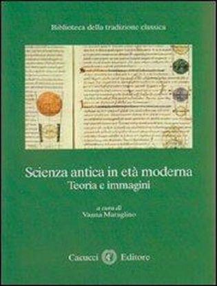 Immagine di 01) Scienza antica in etá moderna. Teoria e immagini