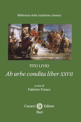 Immagine di 16) Tito Livio. Ab urbe condita liber XXVII
