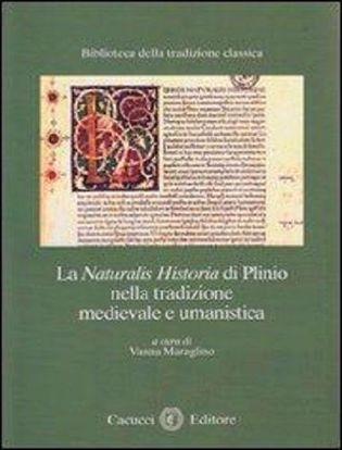Immagine di 05) La naturalis Historia di Plinio nella tradizione medievale e umanistica