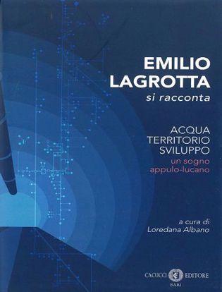 Immagine di Emilio Lagrotta si racconta