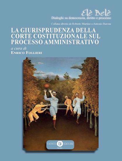 Immagine di 03 - La giurisprudenza della Corte Costituzionale sul processo amministrativo