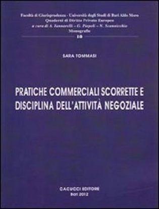 Immagine di 10 - Pratiche commerciali scorrette e disciplina dell'attività negoziale