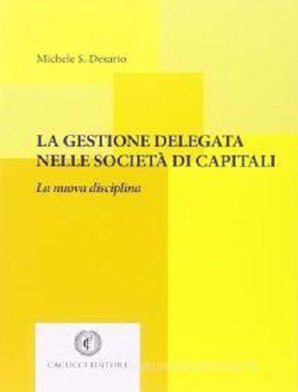 Immagine di La gestione delegata nelle società di capitali. La nuova disciplina