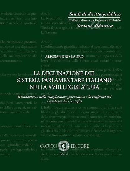 Immagine di La declinazione del sistema parlamentare italiano nella XVIII legislatura.