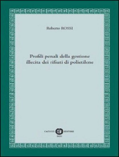 Immagine di 01 - Profili penali della gestione illecita dei rifiuti di polietilene