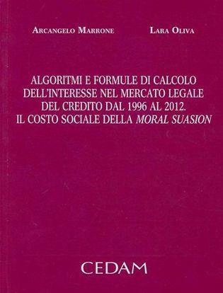 Immagine di Algoritmi e formule di calcolo dell'interesse nel mercato legale del credito dal 1996 al 2012. Il costo sociale della moral suasion
