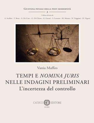 Immagine di 3 - Tempi e nomina juris nelle indagini preliminari