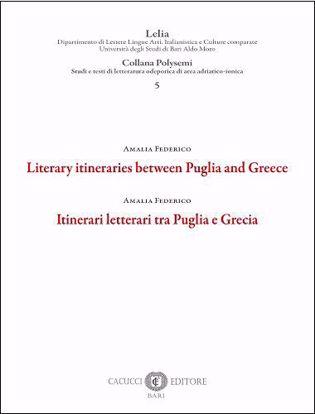 Immagine di 05 - Itinerari letterari tra Puglia e Grecia