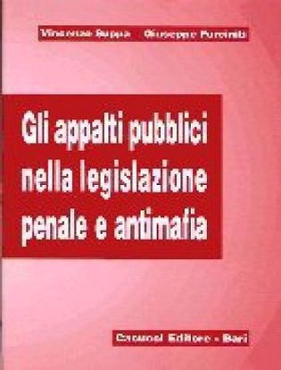 Immagine di Gli appalti pubblici nella legislazione penale e antimafia