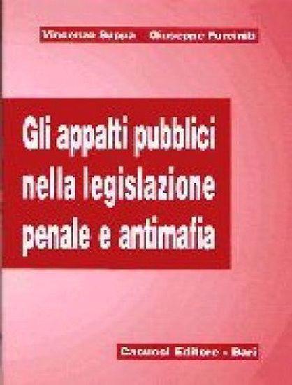 Gli Appalti Pubblici Nella Legislazione Penale E Antimafia Cacucci Editore Casa Editrice Fondata Nel 1929