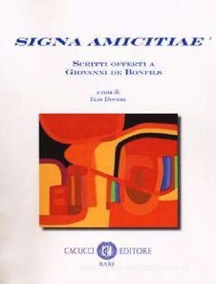 Immagine di Signa amicitiae. Scritti offerti a Giovanni de Bonfils