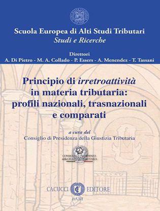 Immagine di 4 - Principio  di irretroattività in materia tributaria: profili nazionali, trasnazionali  e comparati