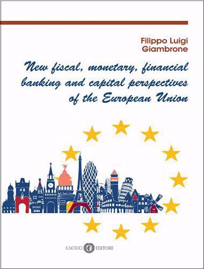 Immagine di 39 - New fiscal, monetary, financial banking and capital perspectives of the European Union
