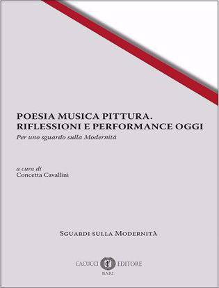 Immagine di 1 - POESIA MUSICA PITTURA. RIFLESSIONI E PERFORMANCE OGGI
